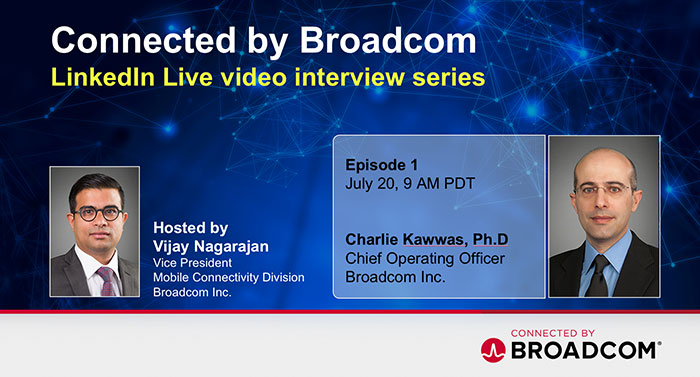 LinkedIn Live video interview details for Connected by Broadcom